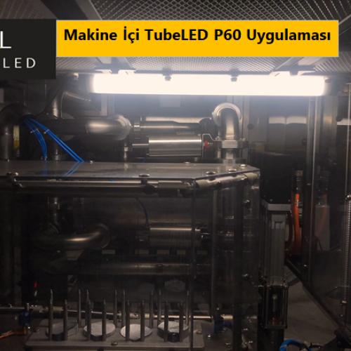 Makine İçi TubeLED P60 Uygulaması